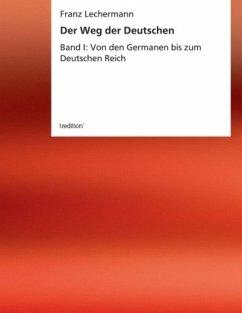 Der Weg der Deutschen - Lechermann, Franz