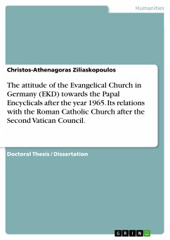 The attitude of the Evangelical Church in Germany (EKD) towards the Papal Encyclicals after the year 1965. Its relations with the Roman Catholic Church after the Second Vatican Council. (eBook, PDF)