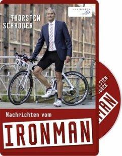 Nachrichten vom Ironman, 1 Audio-CD - Schröder, Thorsten