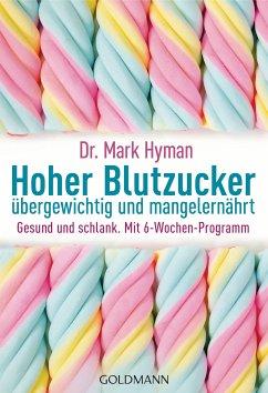 Hoher Blutzucker - übergewichtig und mangelernährt (eBook, ePUB) - Hyman, Mark