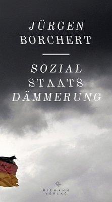 Sozialstaats-Dämmerung (eBook, ePUB) - Borchert, Jürgen