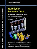 Autodesk Inventor 2014 - Aufbaukurs KONSTRUKTION (eBook, ePUB)