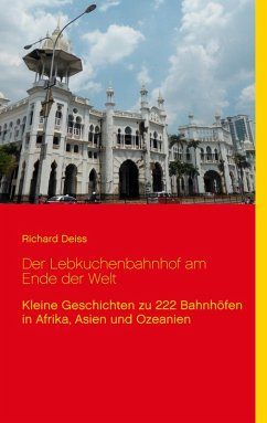 Der Lebkuchenbahnhof am Ende der Welt (eBook, ePUB) - Deiss, Richard