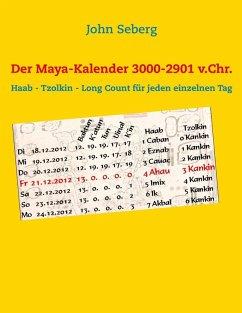 Der Maya-Kalender 3000-2901 v.Chr. (eBook, ePUB)