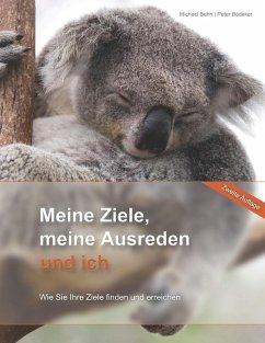 Meine Ziele, meine Ausreden und ich (eBook, ePUB) - Behn, Michael; Bödeker, Peter