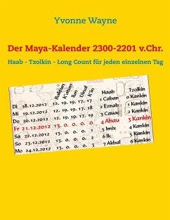Der Maya-Kalender 2300-2201 v.Chr. (eBook, ePUB)
