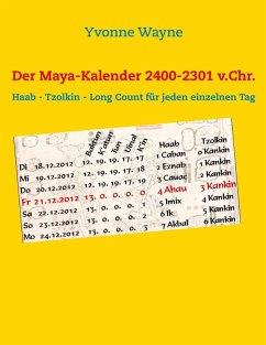 Der Maya-Kalender 2400-2301 v.Chr. (eBook, ePUB)