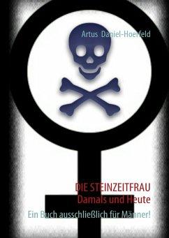 DIE STEINZEITFRAU Damals und Heute (eBook, ePUB)