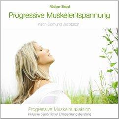 Progressive Muskelentspannung nach Jacobson, Progressive Muskelrelaxaktion inkl. persönlicher Entspannungsberatung - Siegel, Rüdiger/Electric Air Project