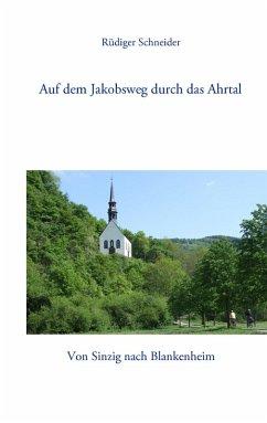 Auf dem Jakobsweg durch das Ahrtal (eBook, ePUB)