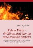 Reiner Wein - (W)Einkaufsführer im normal-neurotischen Alltagsleben (eBook, ePUB)