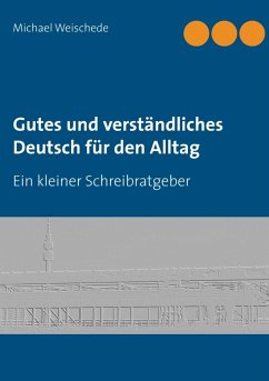 Gutes und verständliches Deutsch für den Alltag (eBook, ePUB)