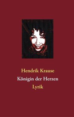 Königin der Herzen (eBook, ePUB) - Krause, Hendrik