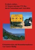 Freiheit erleben - 12 Monate mit dem VW-Bus durch Neuseeland und Australien (eBook, ePUB)