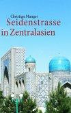 Seidenstrasse in Zentralasien (eBook, ePUB)