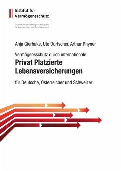 Privat Platzierte Lebensversicherungen (eBook, ePUB) - Gierhake, Anja; Dürtscher, Ute; Rhyner, Arthur