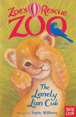 Zoe's Rescue Zoo: The Lonely Lion Cub (eBook, ePUB)