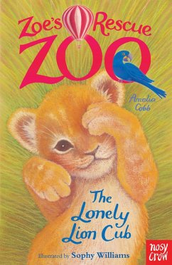 Zoes Rescue Zoo: The Lonely Lion Cub