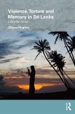 Violence, Torture and Memory in Sri Lanka (eBook, ePUB)