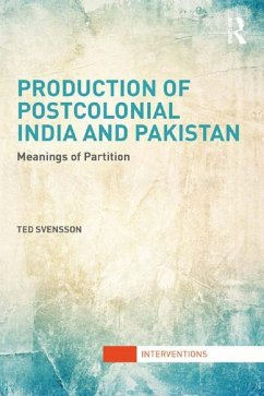 Production of Postcolonial India and Pakistan (eBook, PDF) - Svensson, Ted