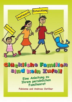 Glückliche Familien sind kein Zufall (eBook, ePUB) - Oetliker, Fabienne; Oetliker, Andreas