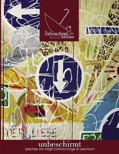 unbeschirmt (eBook, ePUB) - Lange, Birgit Corinna; Koch, Uwe