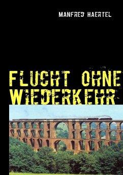 Flucht ohne Wiederkehr (eBook, ePUB)