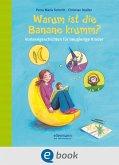 Warum ist die Banane krumm? (eBook, ePUB)