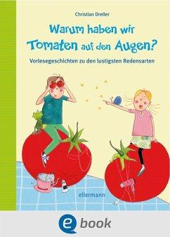 Warum haben wir Tomaten auf den Augen? (eBook, ePUB) - Dreller, Christian