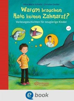 Warum brauchen Haie keinen Zahnarzt? (eBook, ePUB) - Schmitt, Petra Maria; Dreller, Christian