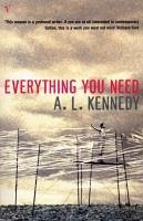 Everything You Need (eBook, ePUB) - Kennedy, A. L.