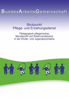 Blickpunkt Pflege- und Erziehungsdienst (eBook, ePUB)
