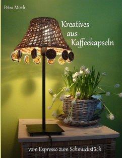 Kreatives aus Kaffeekapseln (eBook, ePUB)
