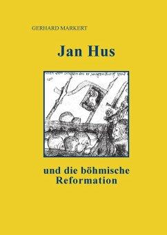 Jan Hus und die böhmische Reformation (eBook, ePUB)