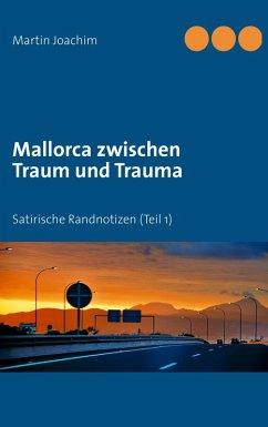 Mallorca zwischen Traum und Trauma (eBook, ePUB) - Joachim, Martin
