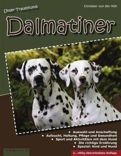 Unser Traumhund: Dalmatiner (eBook, ePUB) - Höh, Christian von der