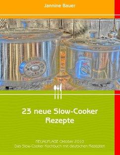 23 neue Slow-Cooker Rezepte (eBook, ePUB) - Bauer, Jannine