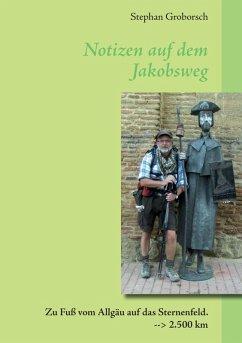 Notizen auf dem Jakobsweg (eBook, ePUB)