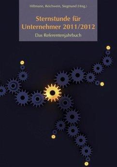 Sternstunde für Unternehmer 2011/2012 (eBook, ePUB)