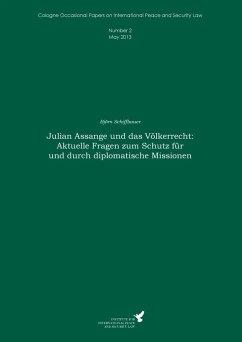 Julian Assange und das Völkerrecht: Aktuelle Fragen zum Schutz für und durch diplomatische Missionen (eBook, ePUB)