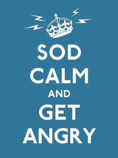 Sod Calm and Get Angry (eBook, ePUB)