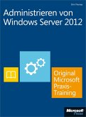 Administrieren von Windows Server 2012 - Original Microsoft Praxistraining (eBook, ePUB)
