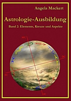Astrologie-Ausbildung, Band 2 (eBook, ePUB) - Mackert, Angela