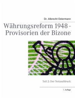 Währungsreform 1948 - Provisorien der Bizone (eBook, ePUB)