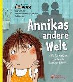 Annikas andere Welt - Hilfe für Kinder psychisch kranker Eltern (eBook, ePUB)