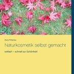 Naturkosmetik selbst gemacht (eBook, ePUB)