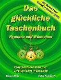 Das glückliche Taschenbuch - Wünschen und Hypnose (eBook, ePUB)