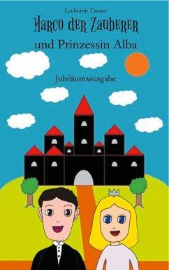 Marco der Zauberer und Prinzessin Alba (eBook, ePUB)