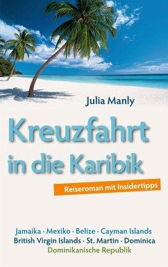Kreuzfahrt in die Karibik (eBook, ePUB) - Manly, Julia