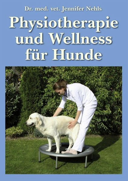 physiotherapie und wellness f r hunde ebook epub von jennifer nehls b. Black Bedroom Furniture Sets. Home Design Ideas